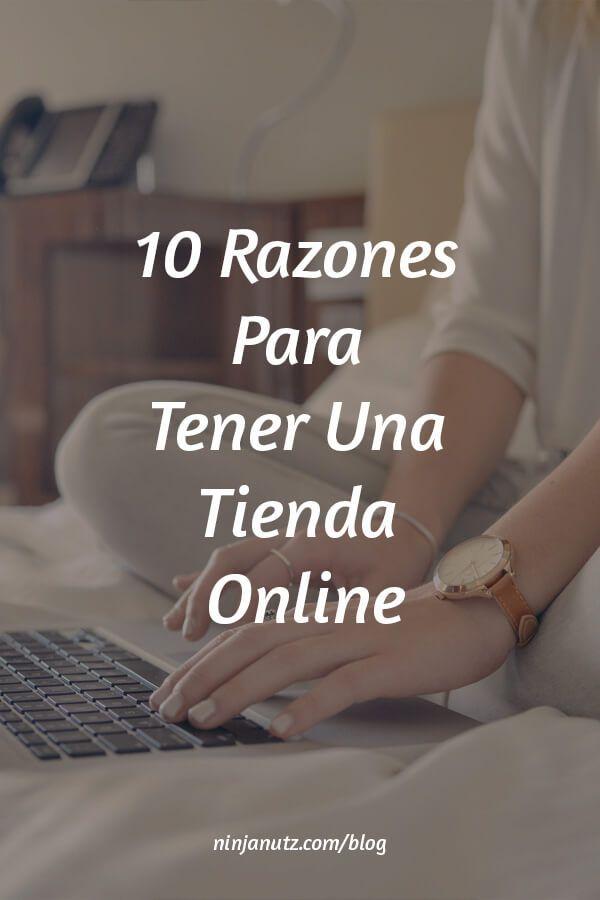 10 Razones Para Tener Una Tienda Online - Https://NinjaNutz.com/blog