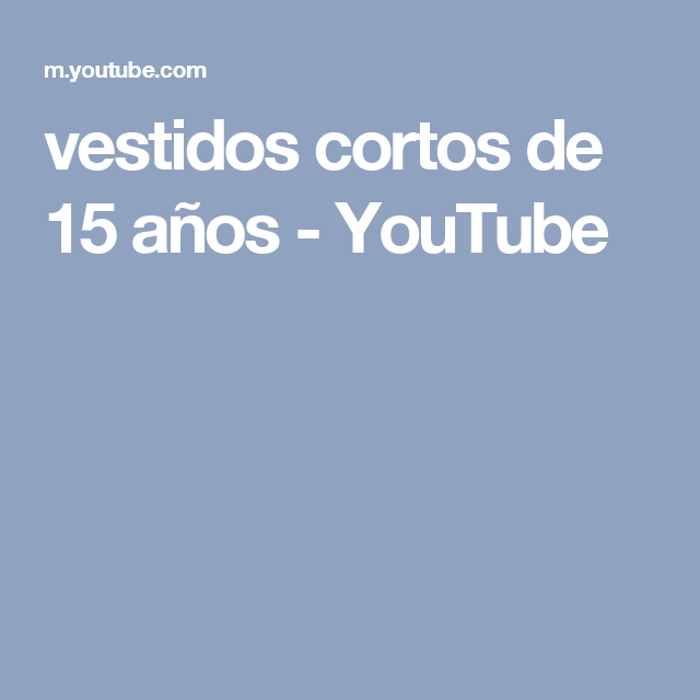 vestidos cortos de 15 años - YouTube