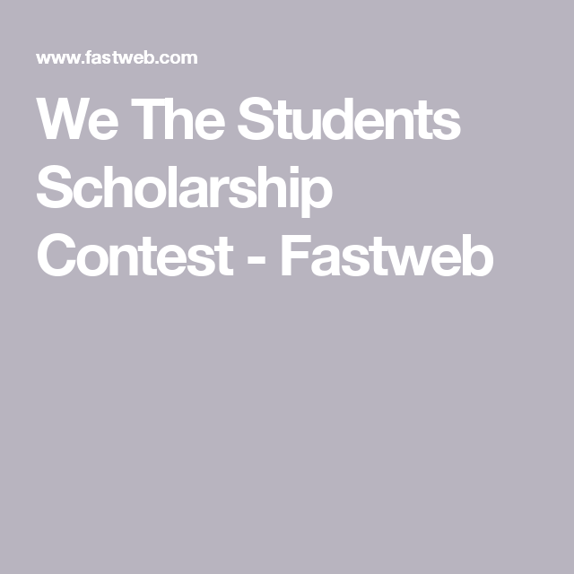 Scholarships For Women Fastweb >> We The Students Scholarship Contest Fastweb Professional