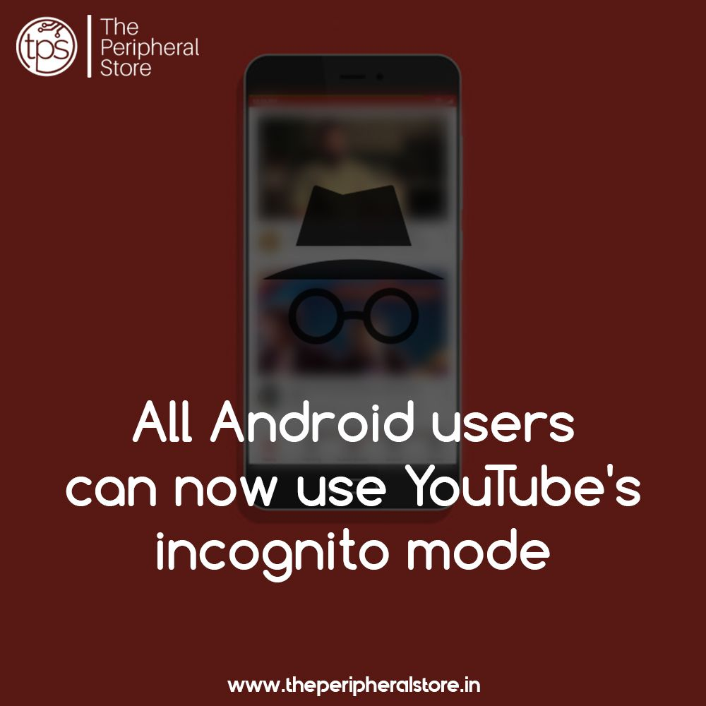 The Youtube App On Android Is Getting A New Feature An Incognito Mode That Will Let Users Browse Videos On Laptop Adapter Graphic Card Computer Peripherals