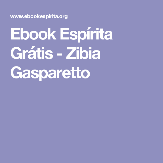 PARA DA ZIBIA BAIXAR LIVROS ESPIRITAS GASPARETTO