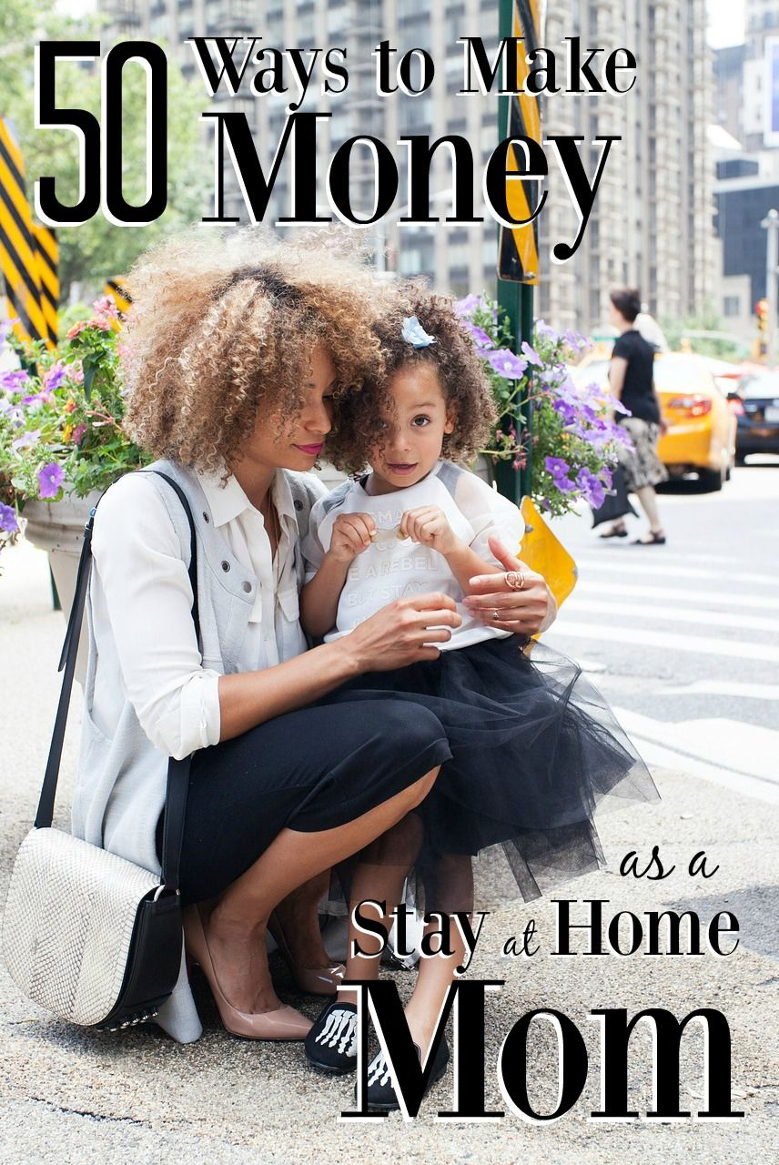 Ways To Make Money As A Stay At Home Mom Business And Extra Money