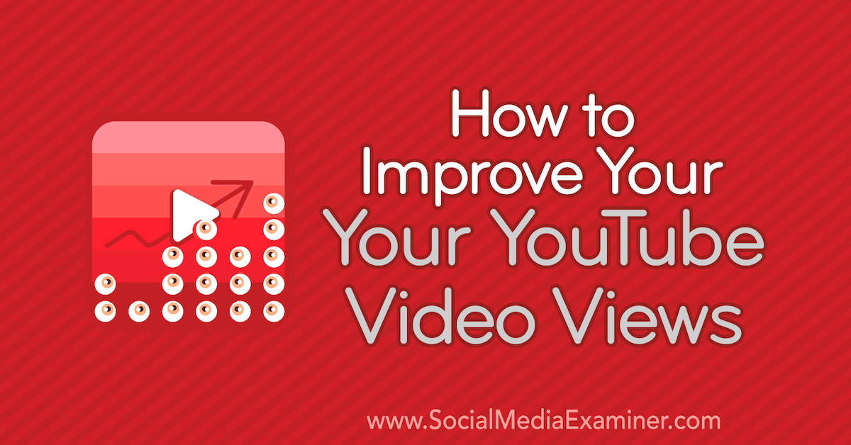 How To Improve Your Youtube Video Views You Youtube Marketing Strategy Social Media Youtube Analytics