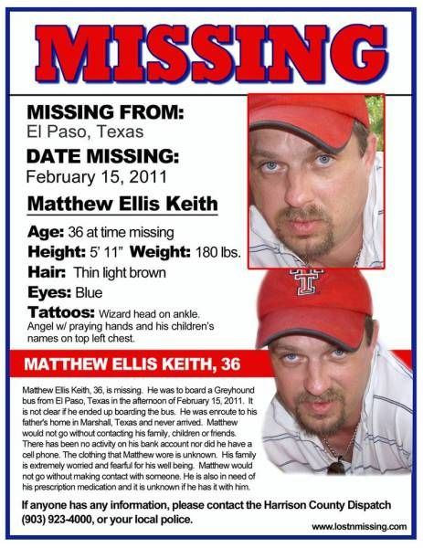 MATTHEW ELLIS KEITH, missing since February 2011 from El Paso,TX. Never arrived by Greyhound Bus to see his Father in Marshall, Texas.