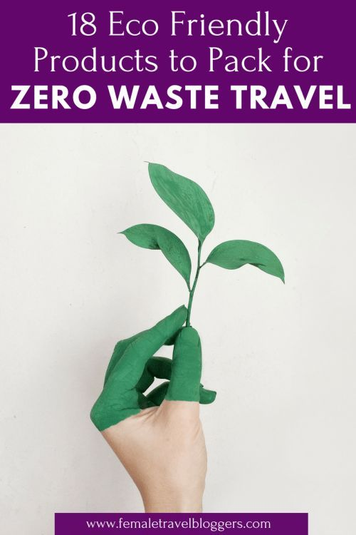Zero Waste Packing List Eco Travel Product Essentials