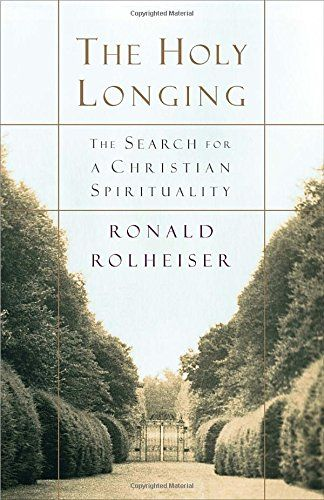 The Holy Longing: The Search for a Christian Spirituality... https://www.amazon.com/dp/038549419X/ref=cm_sw_r_pi_dp_x_m4C3ybCJ0A0CQ