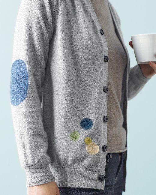Cover holes in a cardigan. Martha Stewart posted a tutorial for covering cardigan holes with felted sweater patches. This is a beautiful but simple way to repair a damaged sweater.