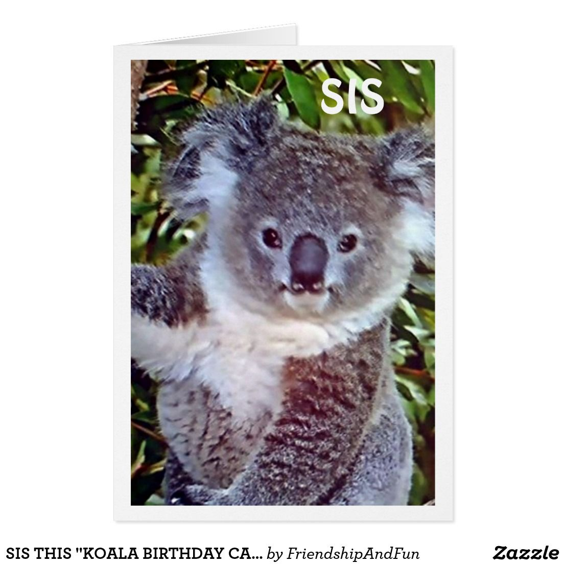 Sis This Koala Birthday Card Is Just For You