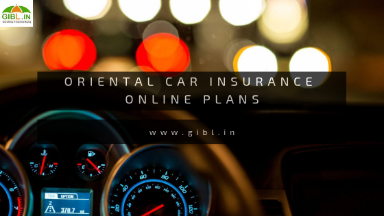 What Makes Oriental Car Insurance Online Plans Beneficial With
