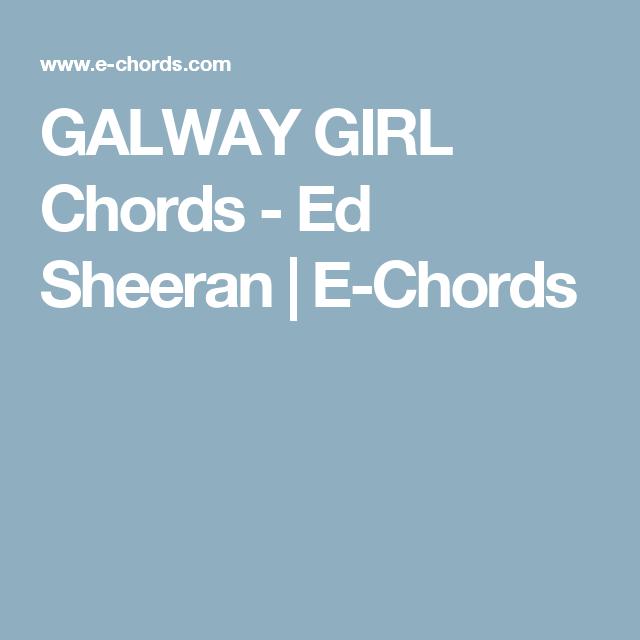 Galway Girl Chords Ed Sheeran E Chords Guitar Lyrics
