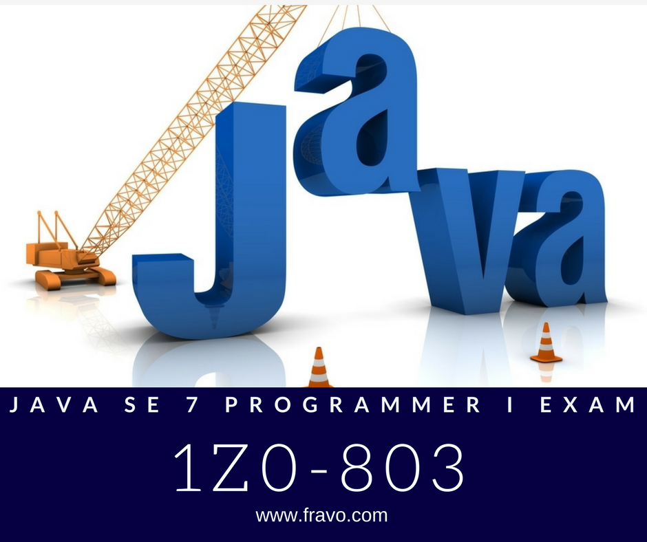Oracle 1z0 803 Java Se 7 Programmer I Exam Actual Learning Material