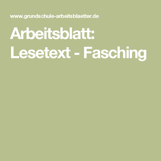 Arbeitsblatt: Lesetext - Fasching | Arbeitsblätter, Fasching und ...