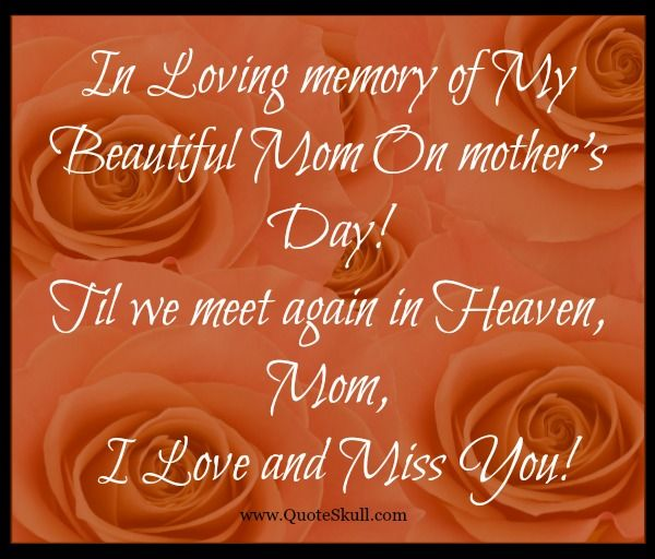 Mothers Day Quotes For Moms In Heaven 1 Jpg 600 512 Mom In Heaven Mother S Day In Heaven Happy Mother Day Quotes