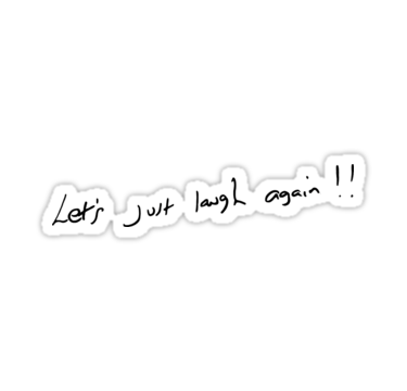 Let S Just Laugh Again Louis Tomlinson Handwriting Stickers By Madeoflightingg Red Louis Tomlinson Tattoos Louis Tomlinson One Direction Louis Tomlinson