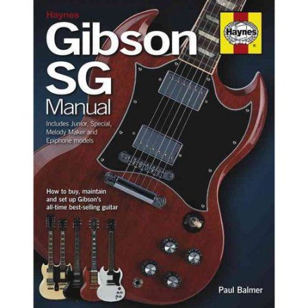 Gibson Sg Manual Includes Junior Special Melody Maker And Epiphone Models How To Buy Maintain And Set Up Gibson S Hardcover Walmart Com Gibson Sg Epiphone Guitar