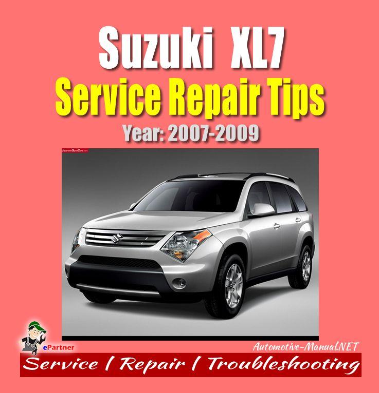 Suzuki Xl7 2007 2009 Service Repair Tips Suzuki Repair Service