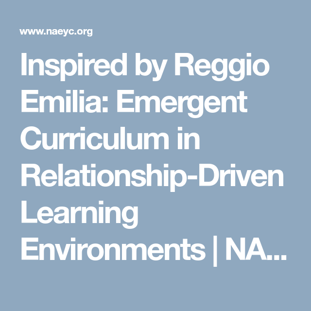Teachers Must Ditch Neuromyth Of >> Inspired By Reggio Emilia Emergent Curriculum In Relationship