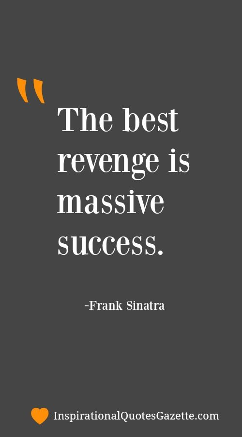 The Best Revenge Is Massive Success Wit Wisdom And Inspiration