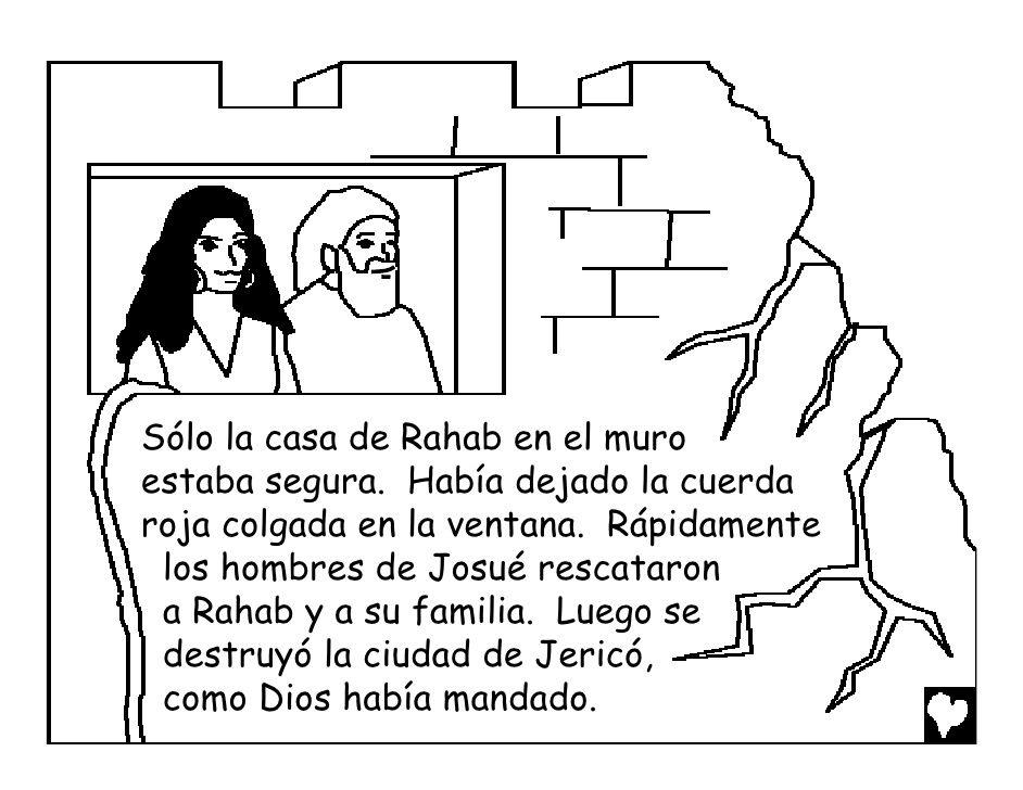 Sólo la casa de Rahab en el muroestaba segura. Había dejado la ...