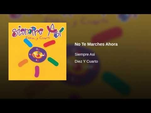 No Te Marches Ahora