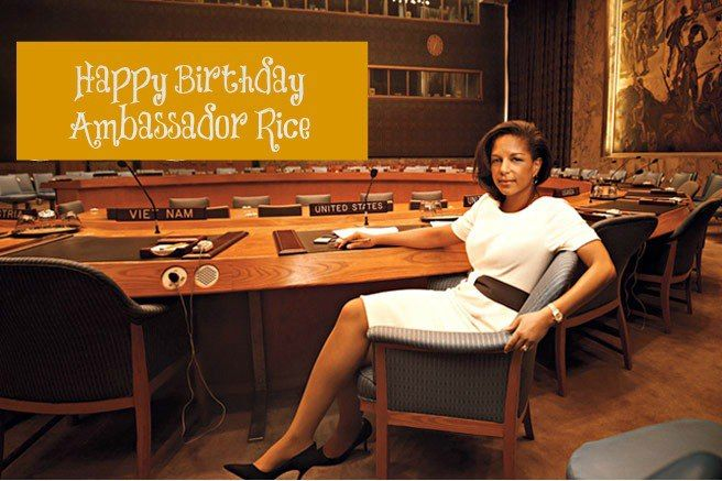 Happy Birthday, Ambassador Susan Rice! @AmbassadorRice