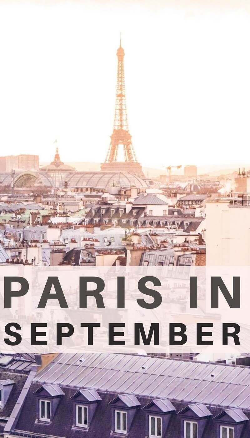 What to do in Paris in September: where to go, what to visit and all the eats in Paris, France during the beginning of fall/ autumn.