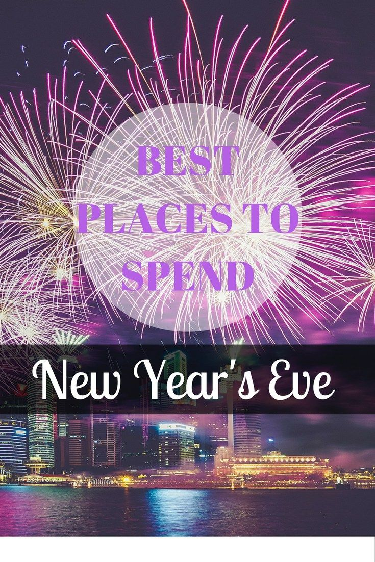 Best Places To Spend New Year S Eve With Images Travel Blog