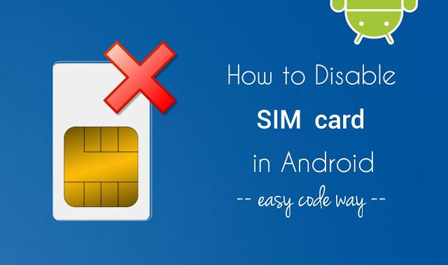 Learn How To Disable Sim Card In Android Cards