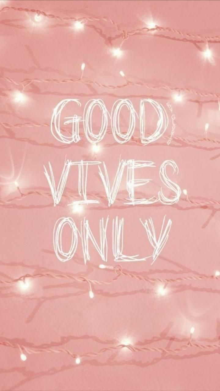 Good Vibes Quotes Wallpaper Download Good Vibes Wallpaper By Lissywissy9 0b Free
