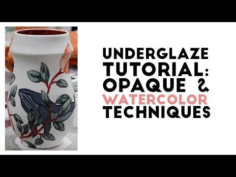 How To Use Underglaze Watercolor And Opaque Techniques Youtube
