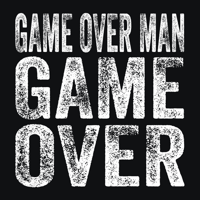 Game Over Man T Shirt Textual Tees Quote Texttshirt Quotetshirt Texttee Text Game Over Man Text Tee T Shirts With Sayings