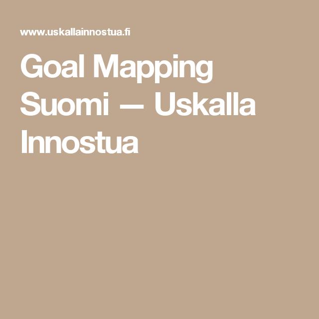 Goal Mapping Suomi — Uskalla Innostua