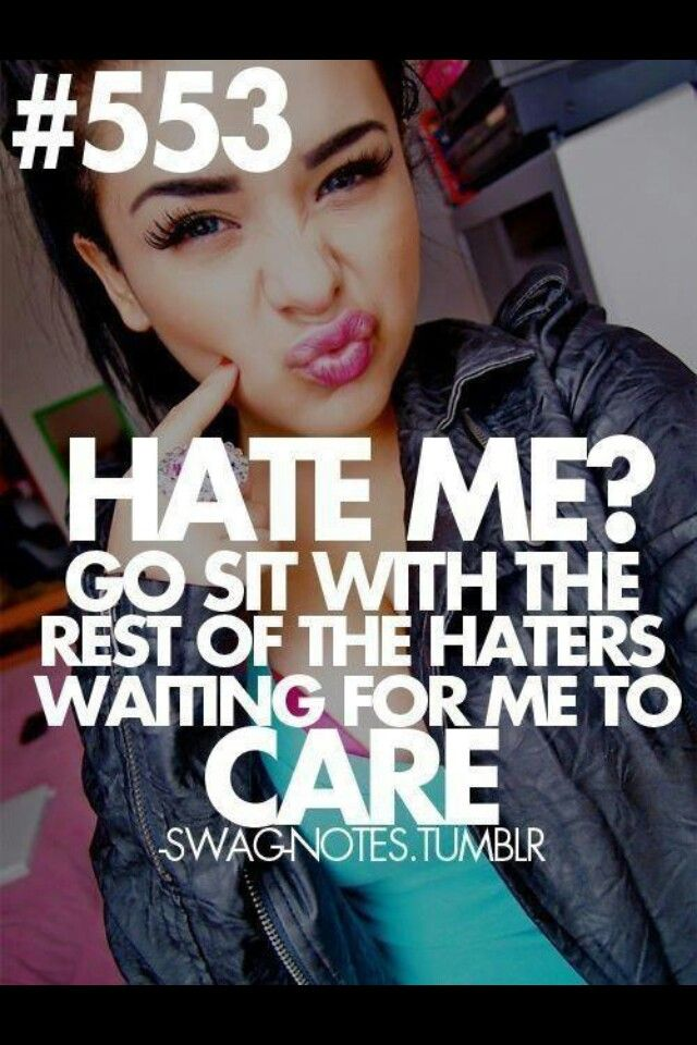 I really don't care of people hate me