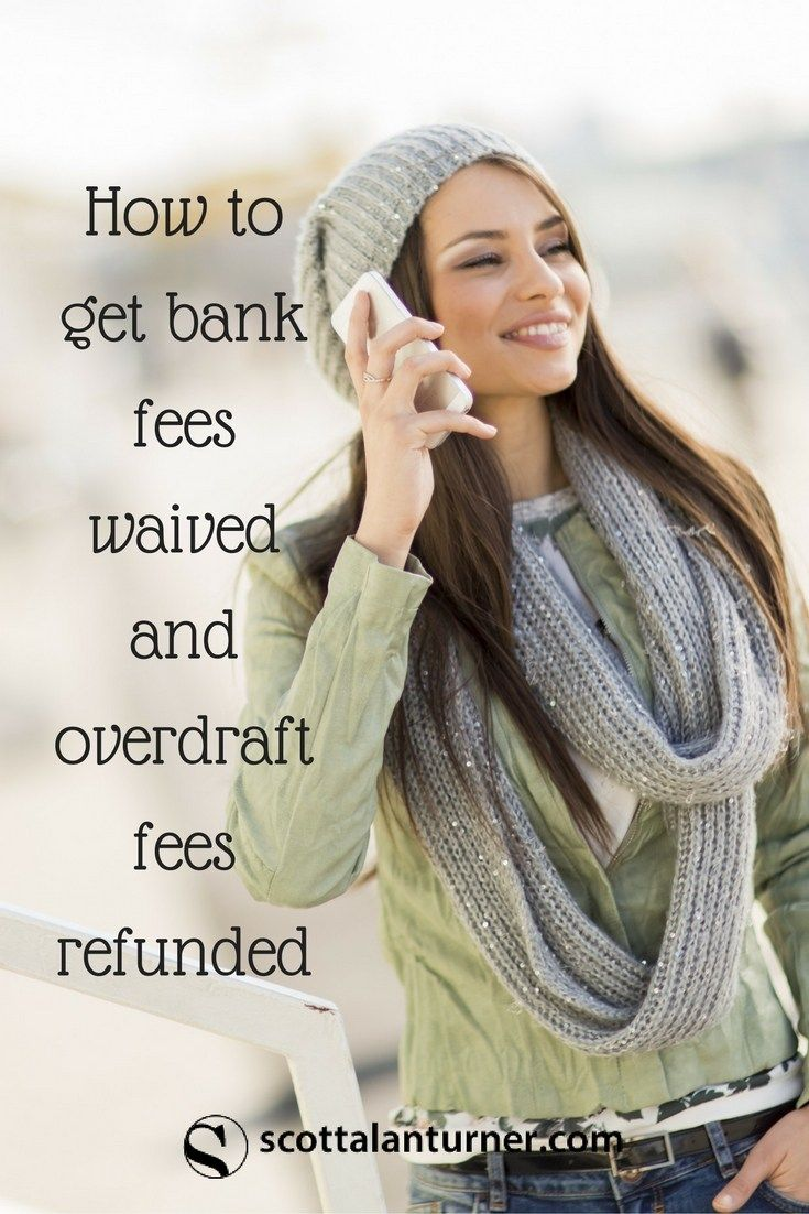 How to get bank fees waived and overdraft fees refunded   Credit