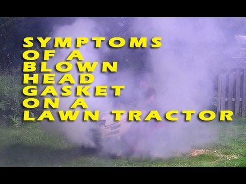 Symptoms Of A Blown Head Gasket On a Lawn Tractor - YouTube