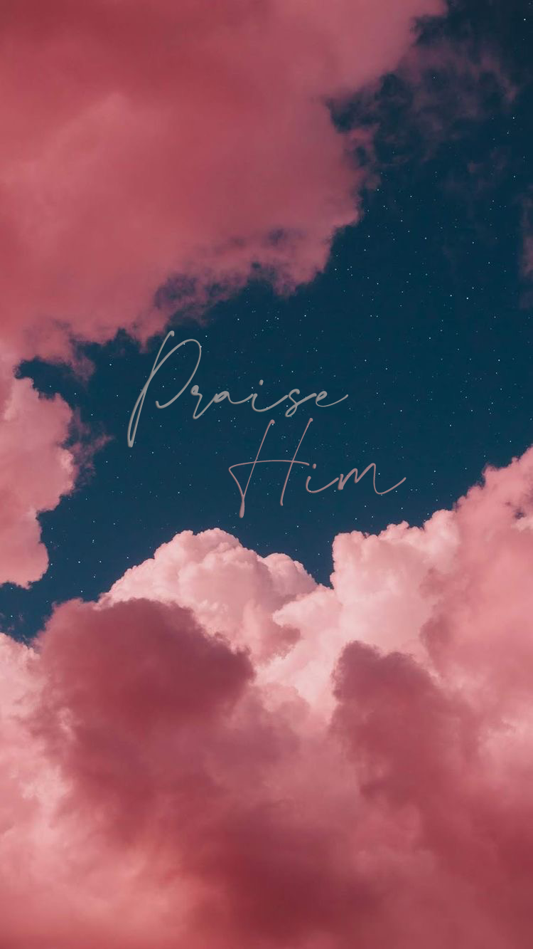 Skies Praise Him in 2020 Beautiful wallpapers for iphone