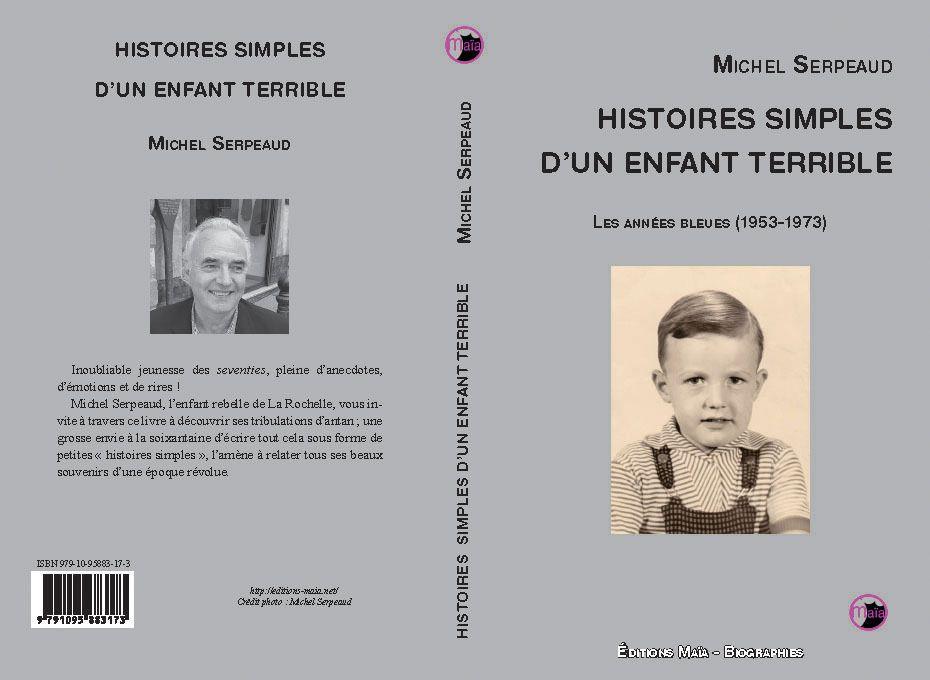"""""""Histoires simples d'un enfant terrible"""" -Michel Serpeaud (la vie à La Rochelle)"""
