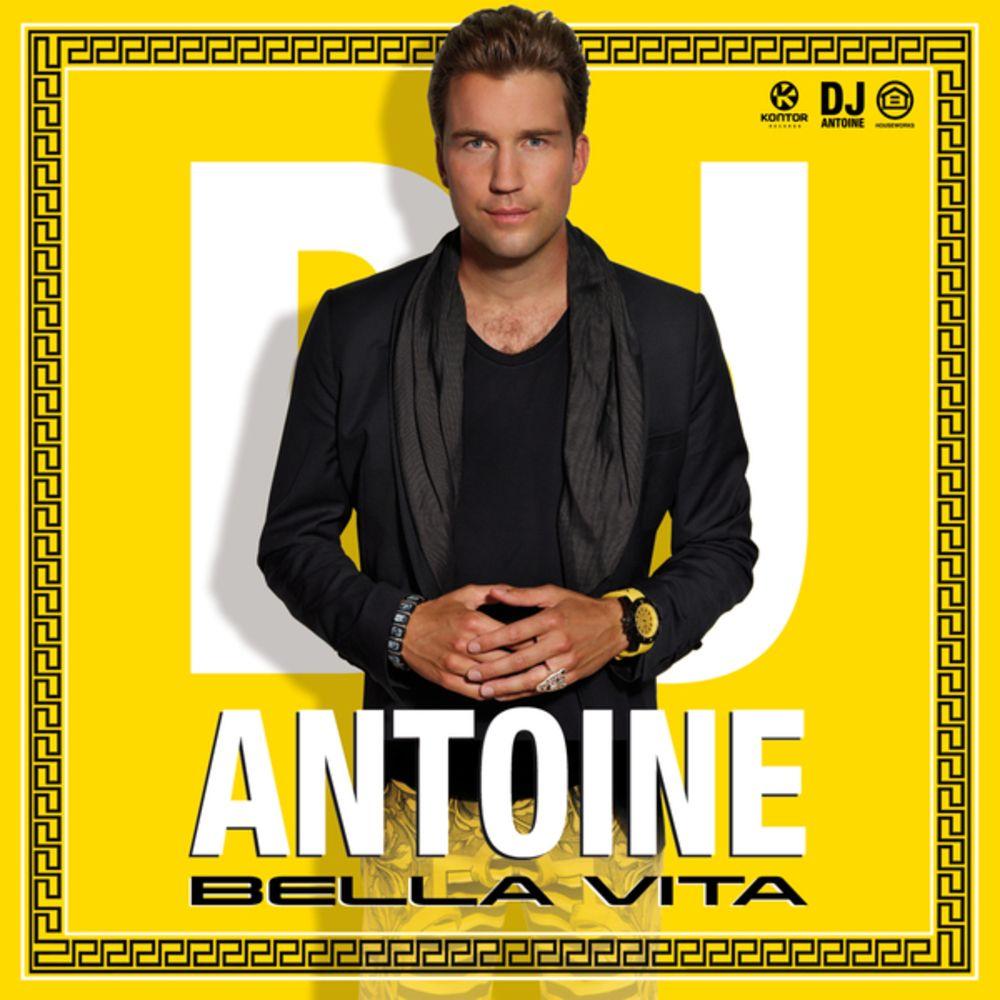 Dj Antoine Bella Vita Official Video Dj Bella Vita Dance Music