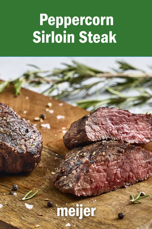 Peppercorn Sirloin Steak Healthy Afternoon Snacks Grilling Recipes Food