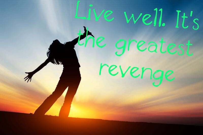 Live well. It's the greatest revenge #156