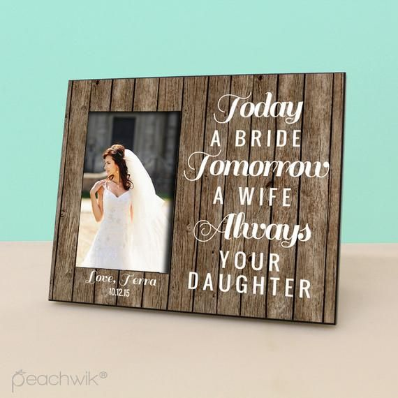 976b43c82a75c Parents Wedding GIft - Today a Bride, Tomorrow a Wife, Always your ...