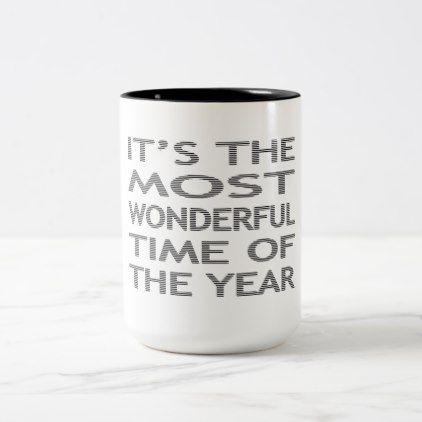 Itu0027s The Most Wonderful Time Of The Year   Black Two Tone Coffee Mug    Holidays Diy Custom Design Cyo Holiday Family