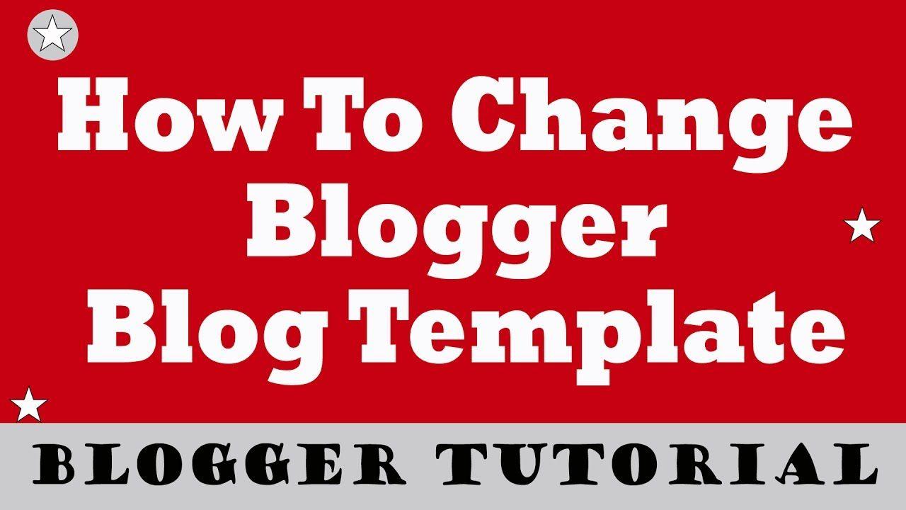 Blogger Part 3 - Blogger Template/Theme Kaise Change Kare Change ...