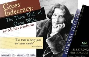 GROSS INDECENCY: THE THREE TRIALS OF OSCAR WILDE to Play Hilberry Theatre, 1/10-3/22