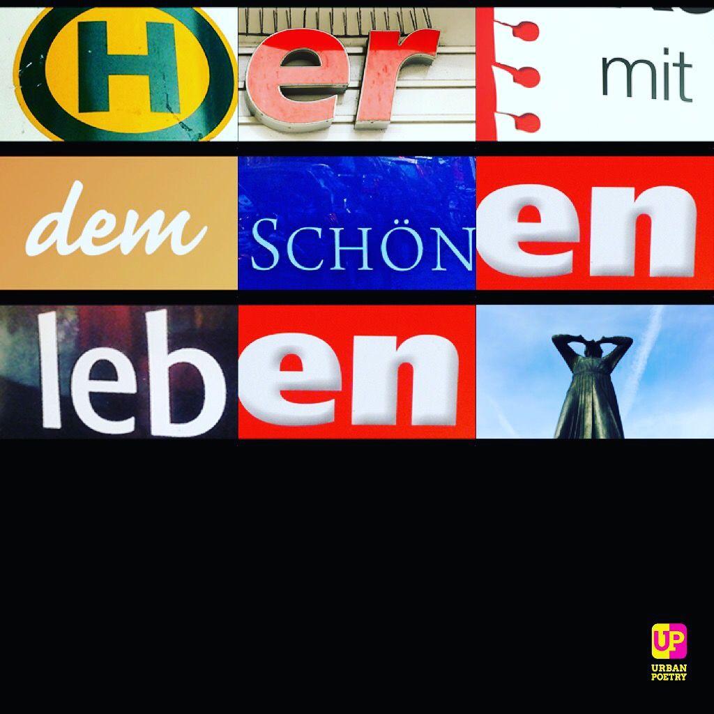 Her mit dem #schönen #leben #lieben #fun #freude #words #graffiti #poems #urban #urbanpoetry #instagood #berlin #wien #zürich