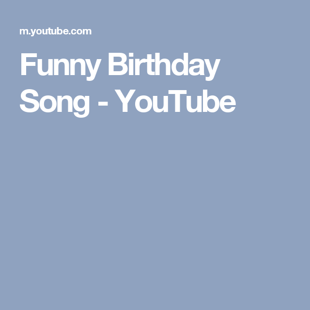 Funny Birthday Song - YouTube