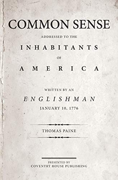 Common Sense The Origin And Design Of Government By Thoma Paine Coventry House Publishing In 2020 Book To Read Online Essay Analysi Why Wa Paine' Significant American Independence Quizlet