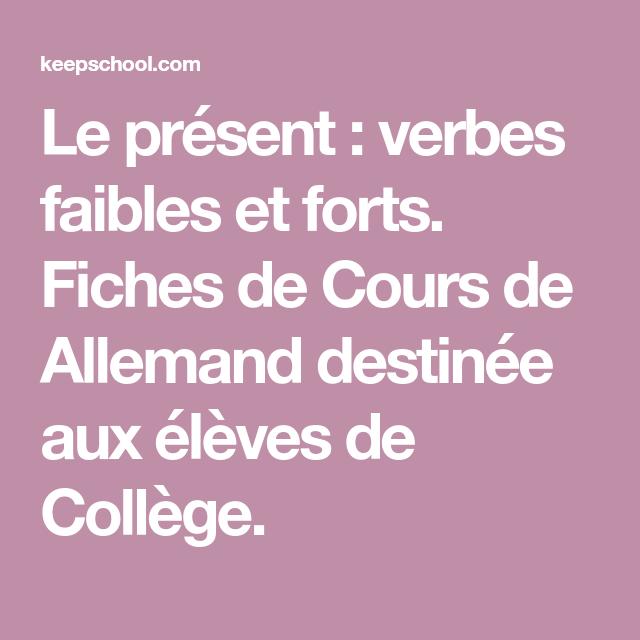 Le Present Verbes Faibles Et Forts Fiches De Cours De Allemand Destinee Aux Eleves De College Verbe College Allemand