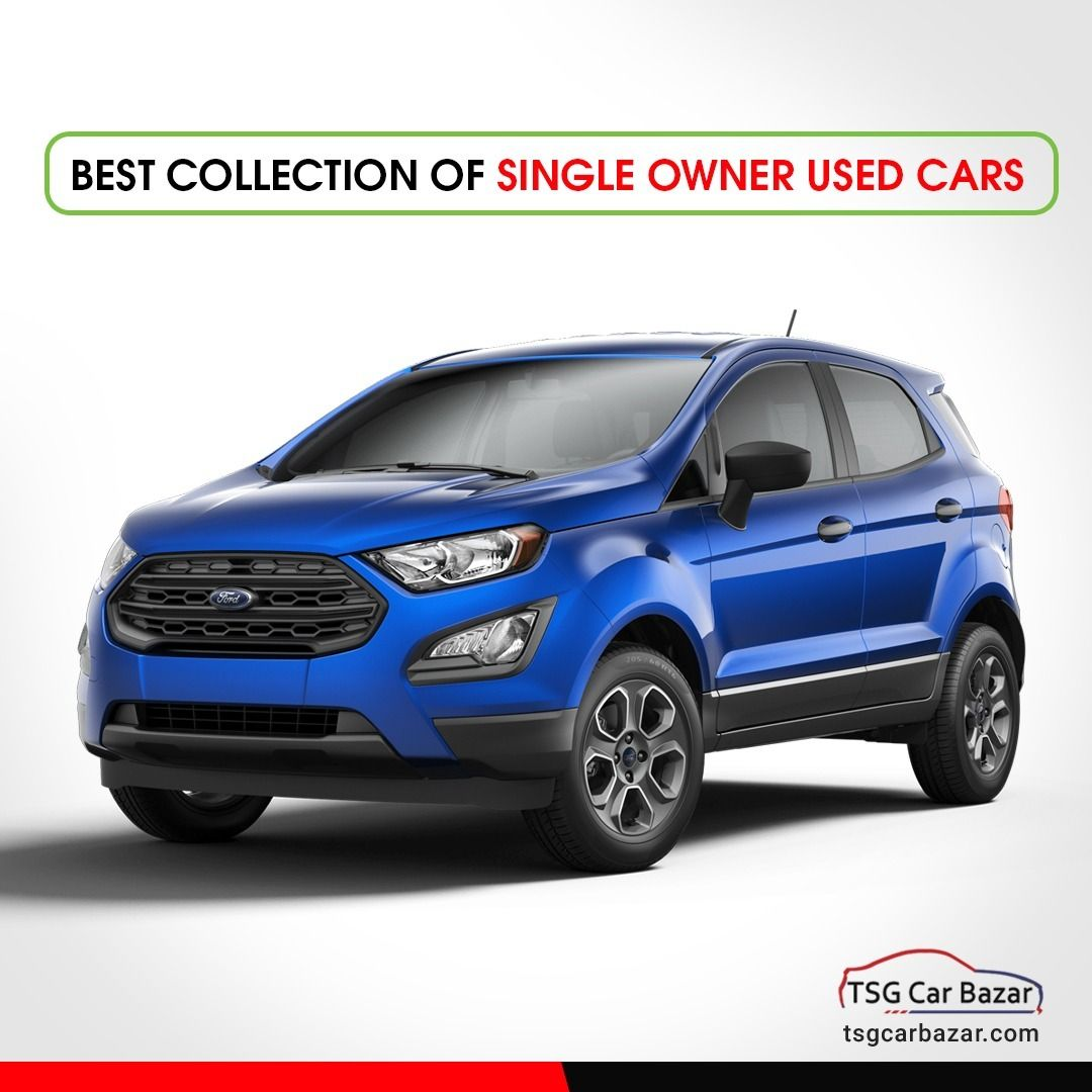 Buy Genuine Second Hand Ford Cars At An Affordable Price At Tsg Car Bazar Ford Ecosport Used Cars Car