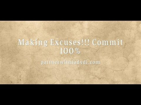 Making Excuses!!! Commit 100%